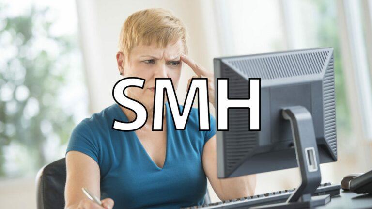 Что означает «SMH» и как его использовать?